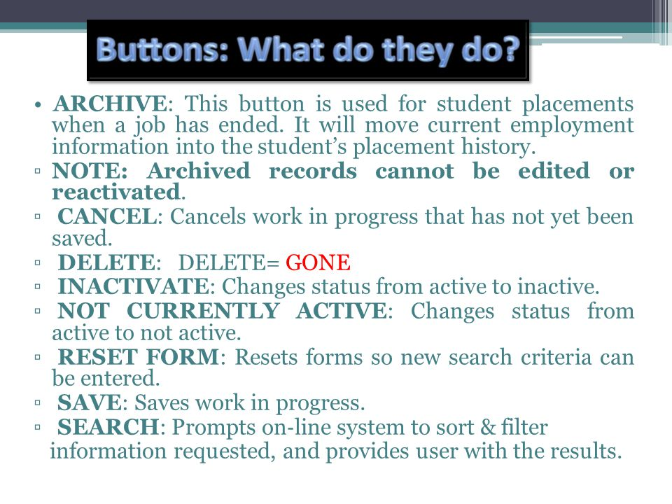 ARCHIVE : This button is used for student placements when a job has ended.