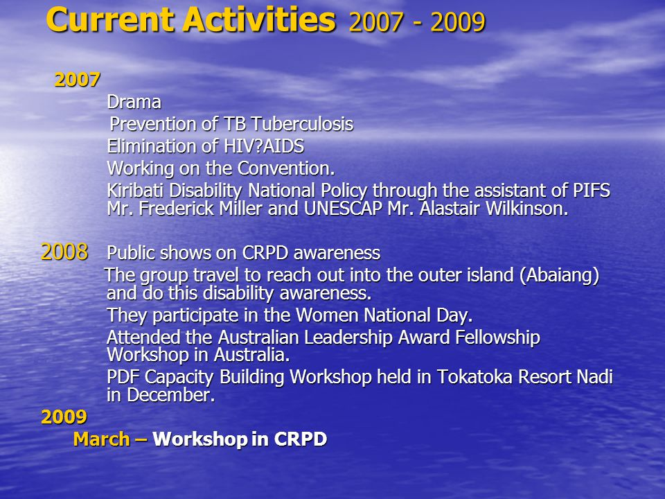 Current Activities 2007 - 2009 2007 2007 Drama Drama Prevention of TB Tuberculosis Prevention of TB Tuberculosis Elimination of HIV?AIDS Elimination o