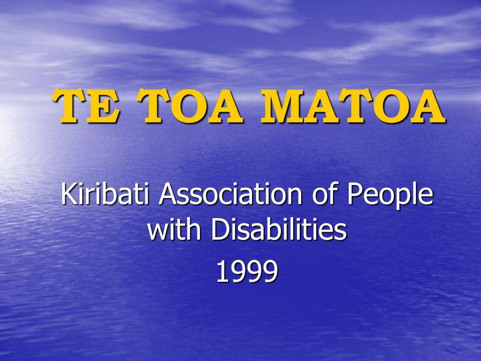 TE TOA MATOA Kiribati Association of People with Disabilities 1999