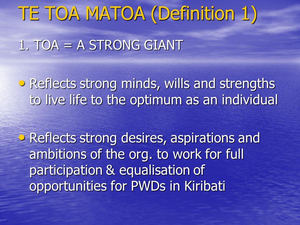 TE TOA MATOA (Definition 2) 2.