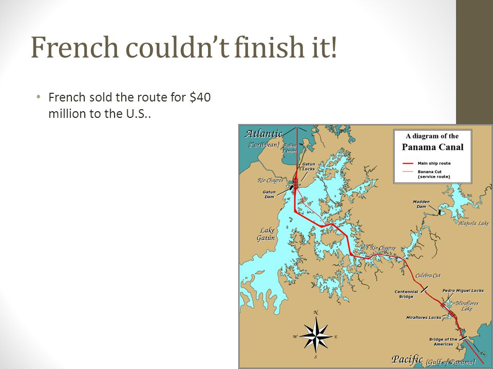 French couldn't finish it! French sold the route for $40 million to the U.S..