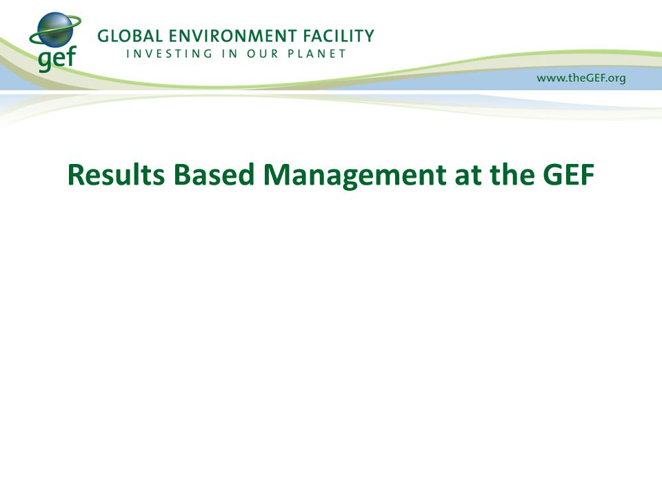 Portfolio Monitoring Monitoring the entire set of interventions funded by the GEF Secretariat s Monitoring Focused on Overall GEF Portfolio Global Environmental Benefits Focal Area Goals Focal Area Objectives