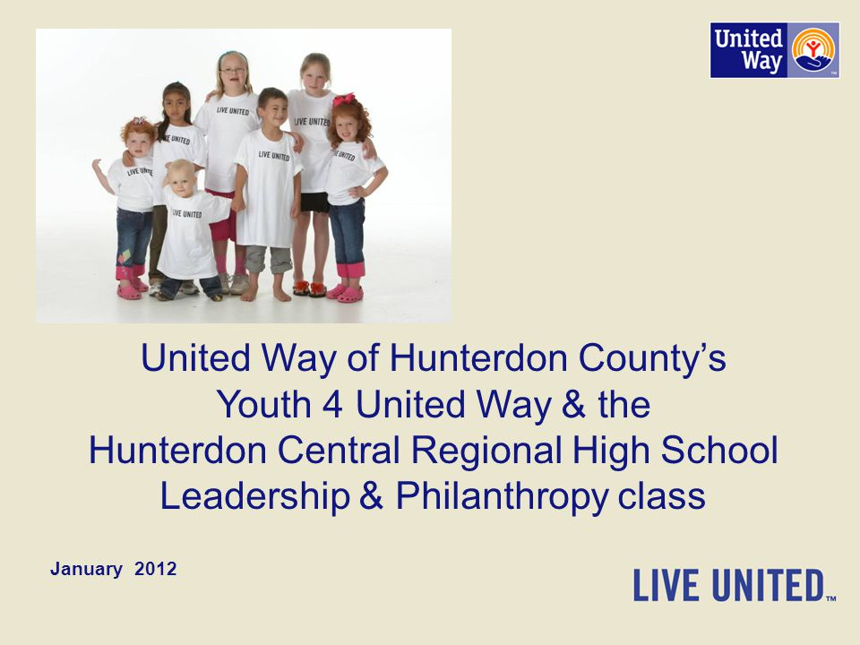 United Way of Hunterdon County's Youth 4 United Way & the Hunterdon Central Regional High School Leadership & Philanthropy class January 2012
