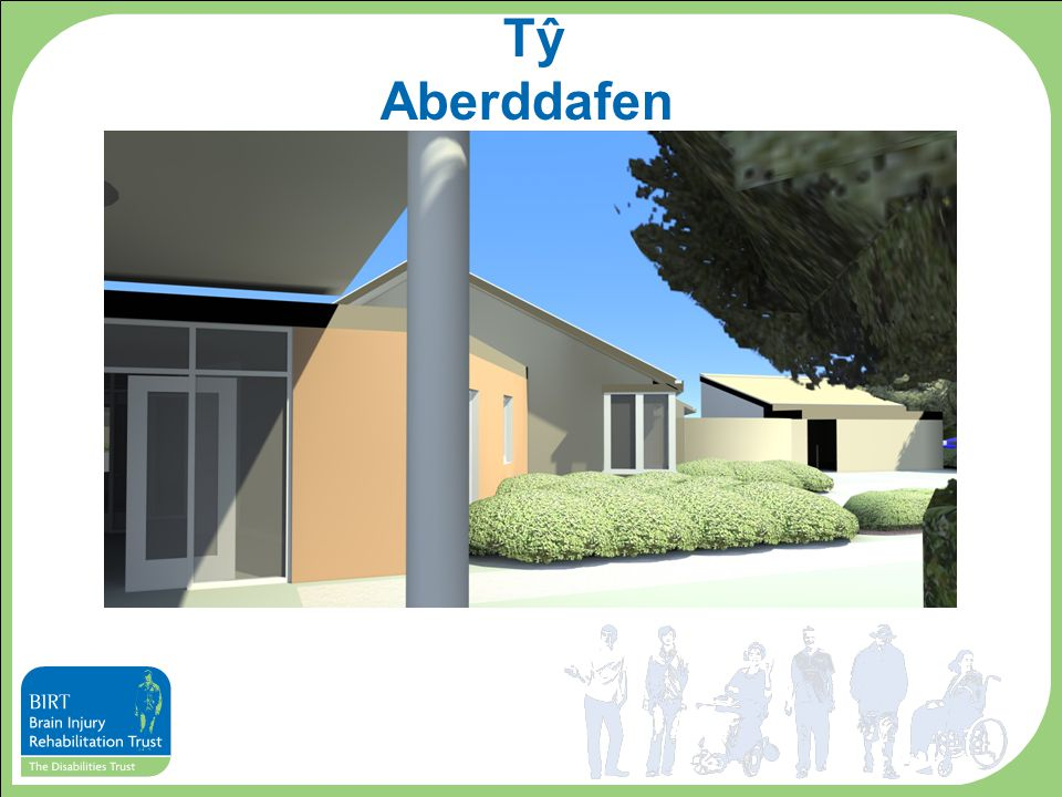 Tŷ Aberddafen Key Features Two separate dining areas to allow for choice Circulation space Choice of seating/lounge areas Higher dependency rooms Robust yet homelike environment Wi-Fi throughout