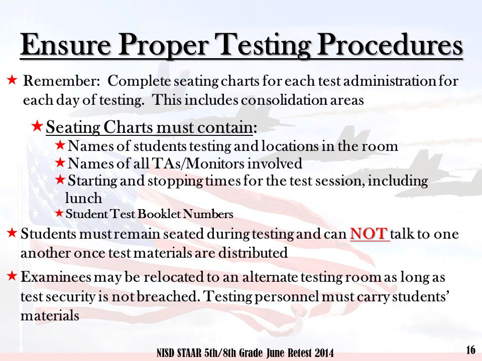 Ensure Proper Testing Procedures  Remember: Complete seating charts for each test administration for each day of testing.