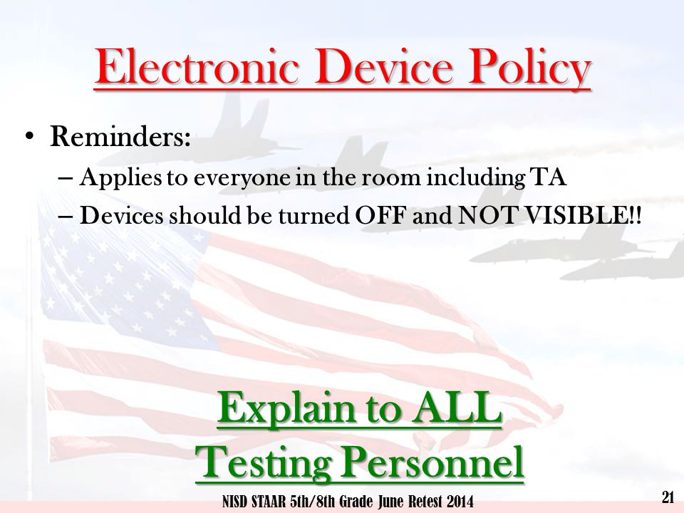 Electronic Device Policy Reminders: – Applies to everyone in the room including TA – Devices should be turned OFF and NOT VISIBLE!.