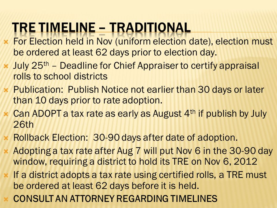  For Election held in Nov (uniform election date), election must be ordered at least 62 days prior to election day.  July 25 th – Deadline for Chief