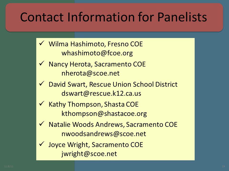 Wilma Hashimoto, Fresno COE whashimoto@fcoe.org Nancy Herota, Sacramento COE nherota@scoe.net David Swart, Rescue Union School District dswart@rescue.