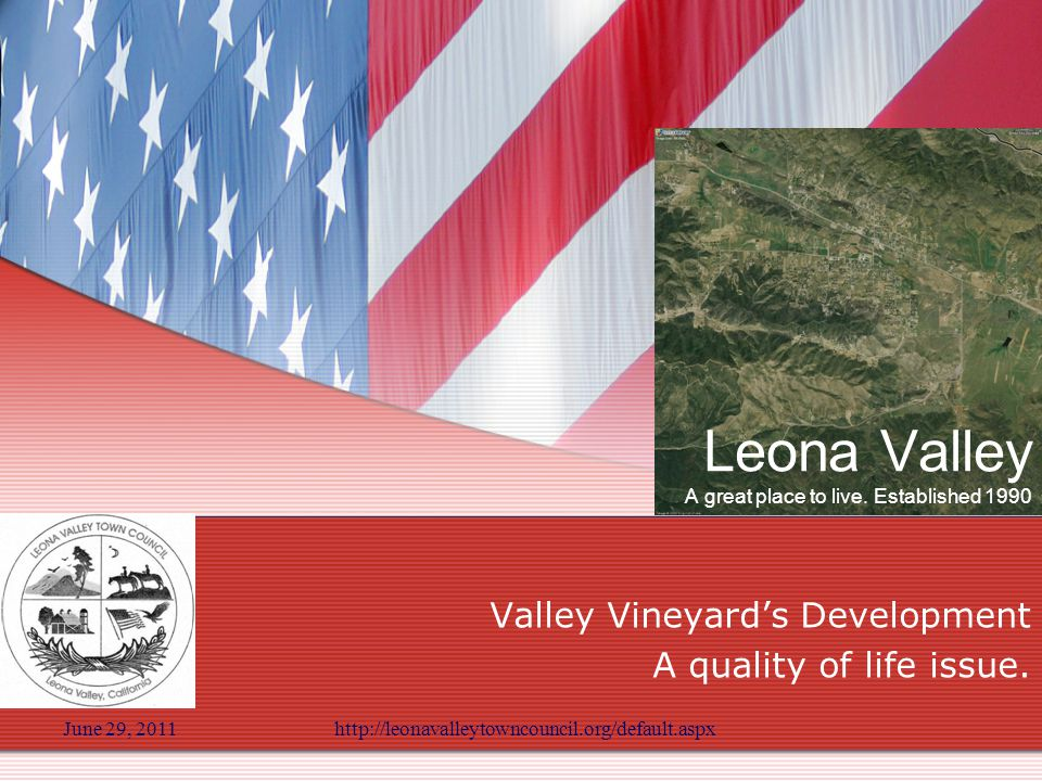 June 29, 2011http://leonavalleytowncouncil.org/default.aspx Leona Valley A great place to live.