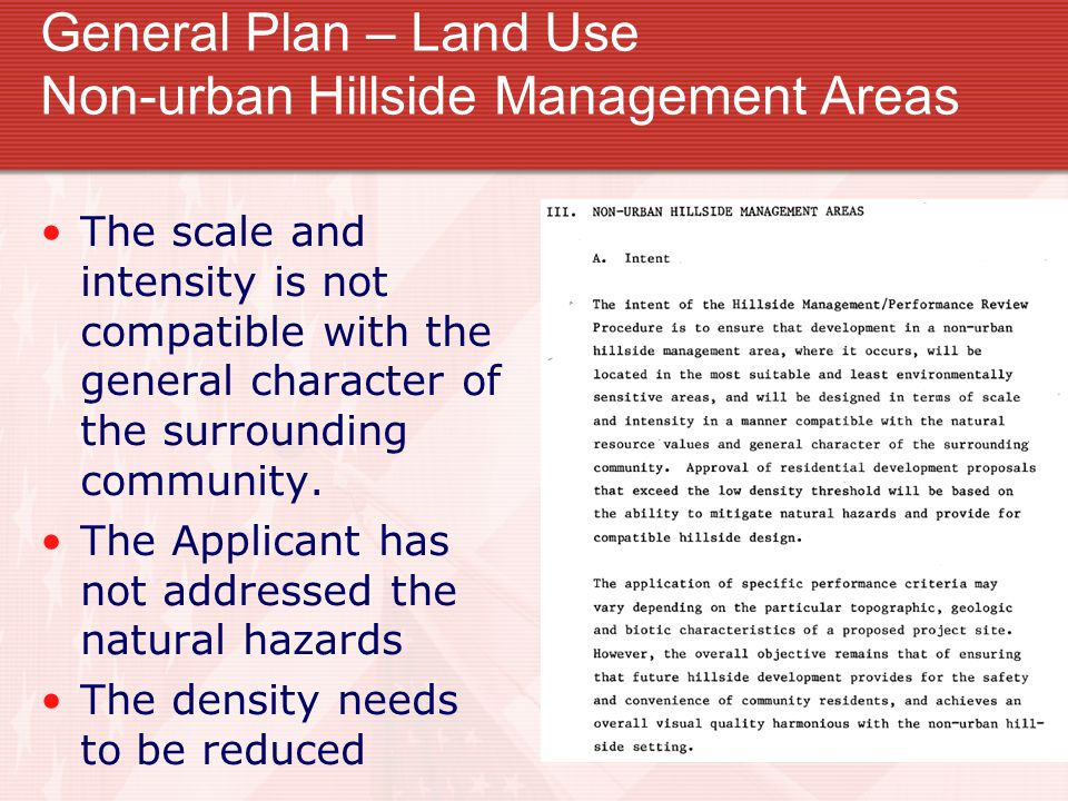 General Plan – Land Use Non-urban Hillside Management Areas The scale and intensity is not compatible with the general character of the surrounding community.