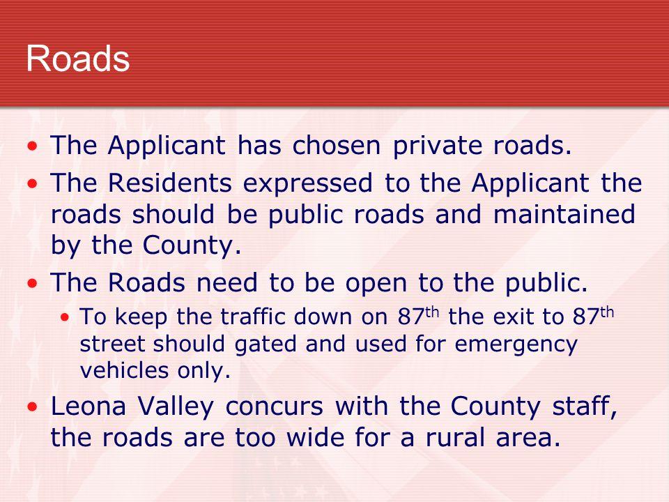 Roads The Applicant has chosen private roads.