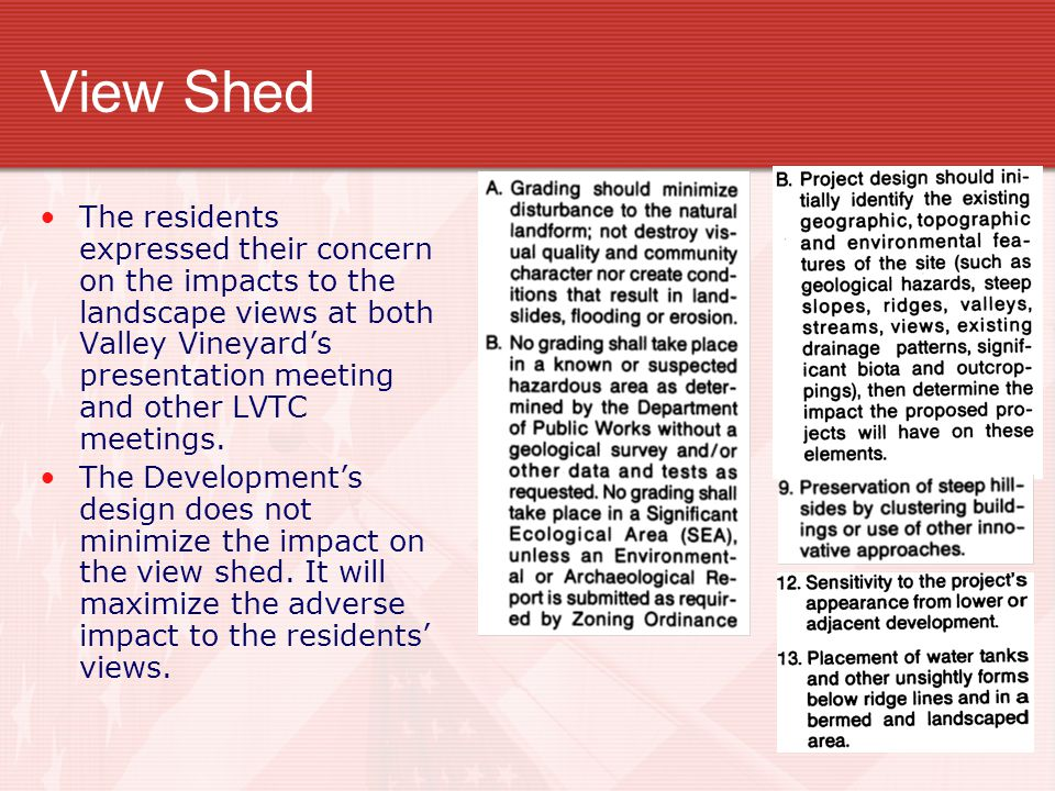 View Shed The residents expressed their concern on the impacts to the landscape views at both Valley Vineyard's presentation meeting and other LVTC meetings.