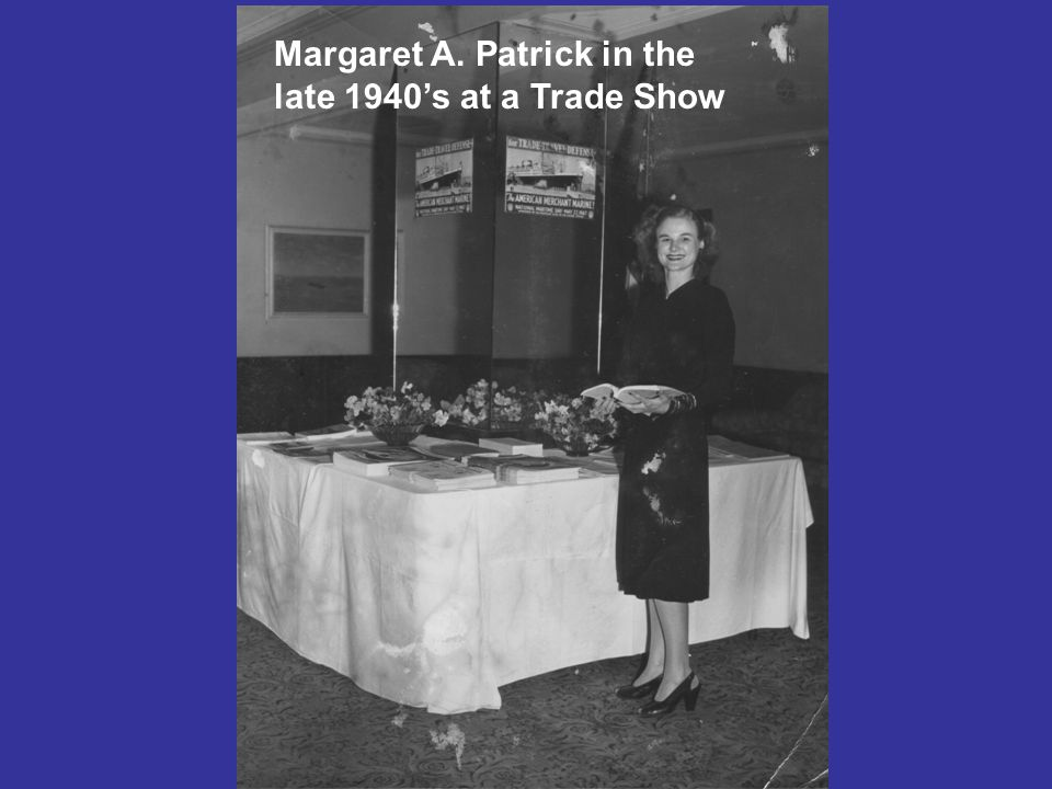 Margaret A. Patrick in the late 1940's at a Trade Show