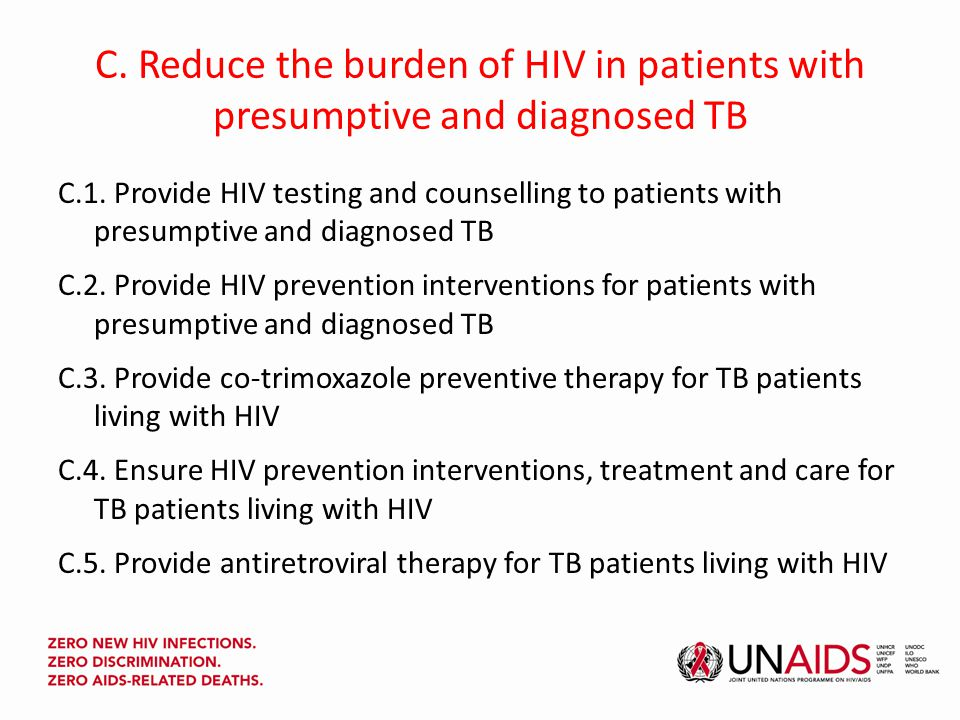 C. Reduce the burden of HIV in patients with presumptive and diagnosed TB C.1.