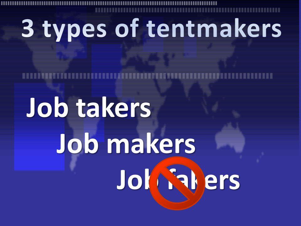 Job takers Job makers Job fakers