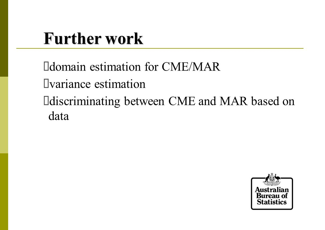 Further work  domain estimation for CME/MAR  variance estimation  discriminating between CME and MAR based on data