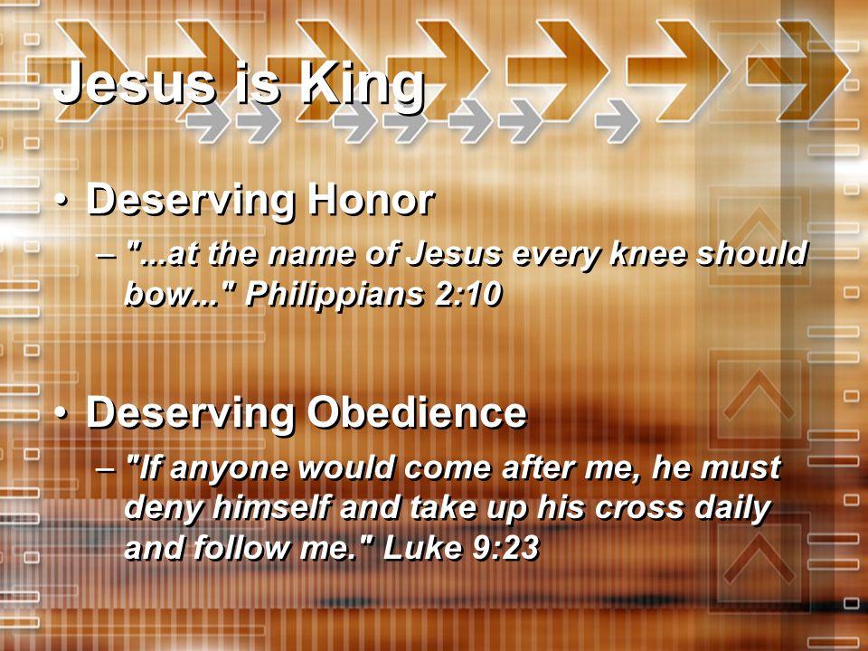 Jesus is King Deserving Honor –