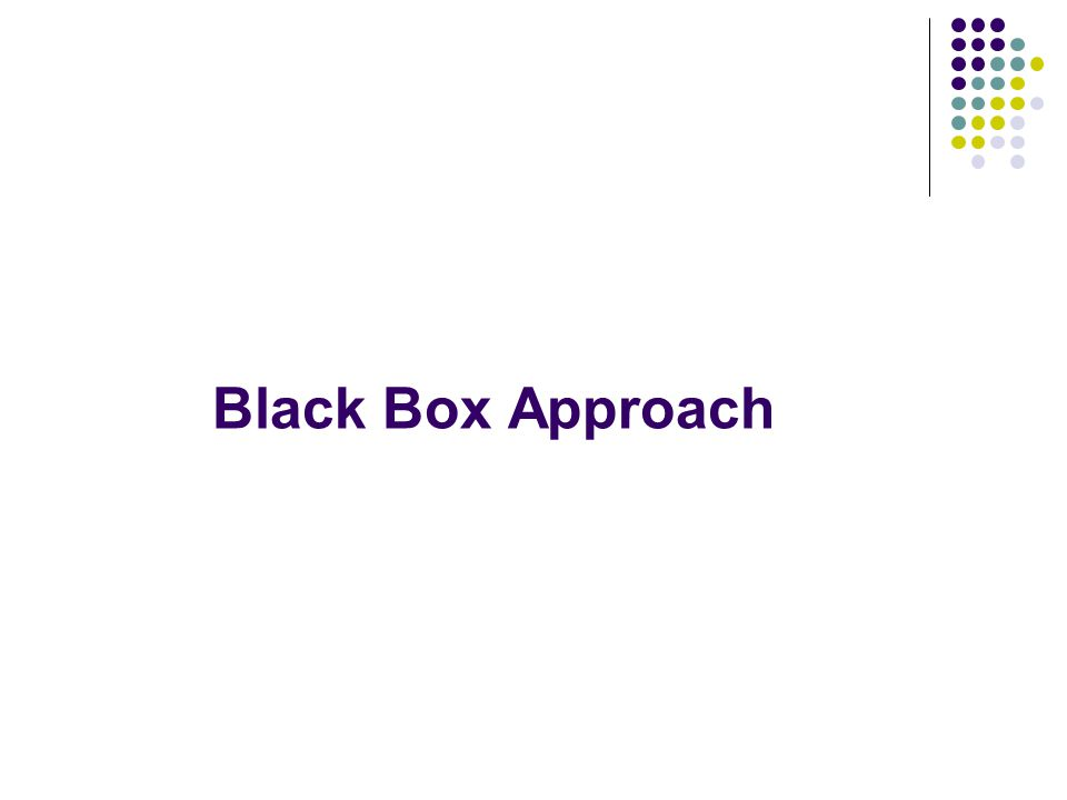 Black Box Approach