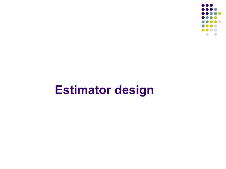Estimator design