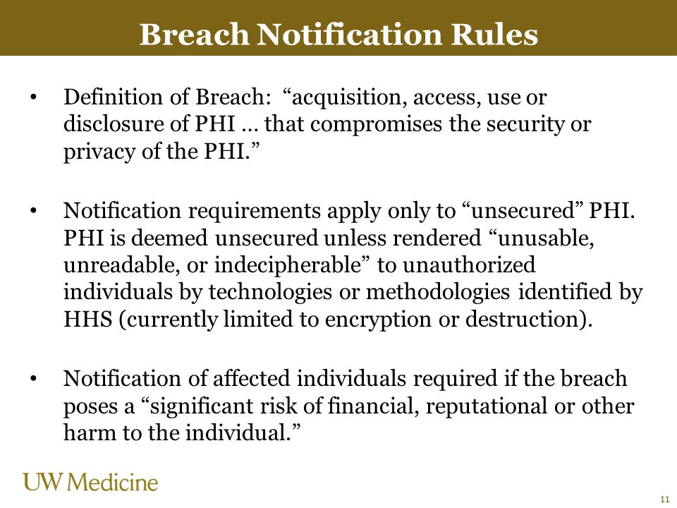 "Breach Notification Rules Definition of Breach: ""acquisition, access, use or disclosure of PHI … that compromises the security or privacy of the PHI."""