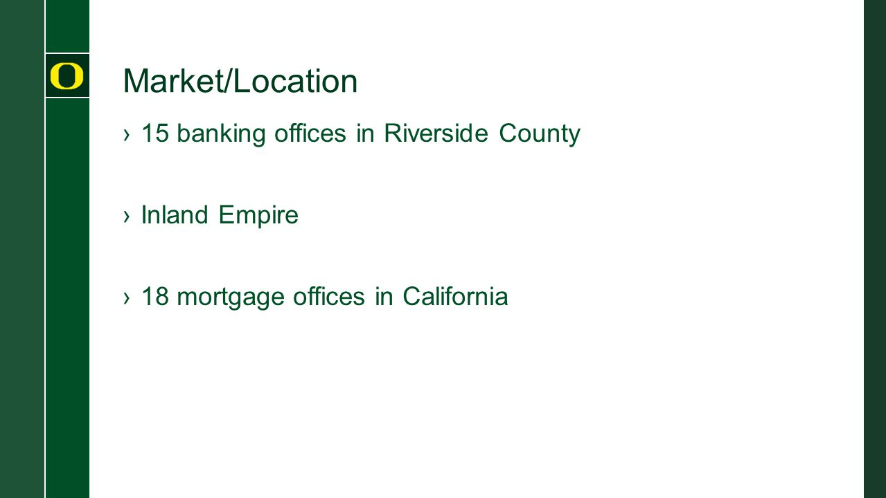 Market/Location ›15 banking offices in Riverside County ›Inland Empire ›18 mortgage offices in California