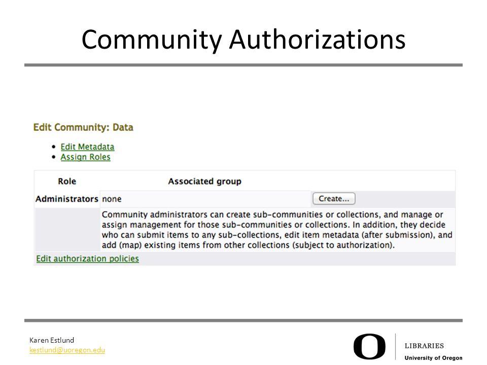 Karen Estlund kestlund@uoregon.edu Community Authorizations