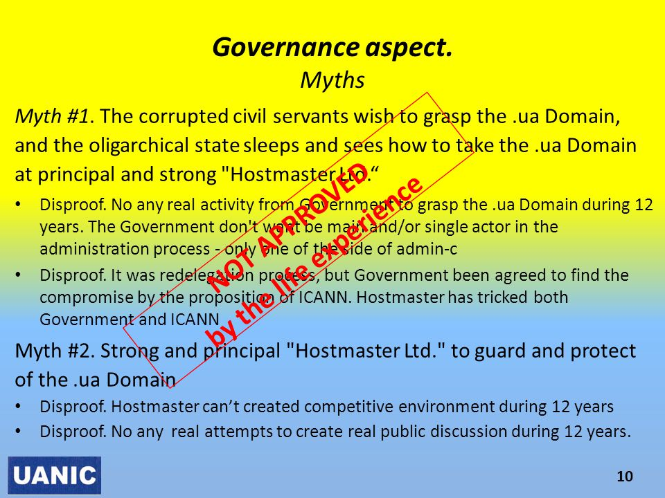 Governance aspect. Myths 10 Myth #1. The corrupted civil servants wish to grasp the.ua Domain, and the oligarchical state sleeps and sees how to take