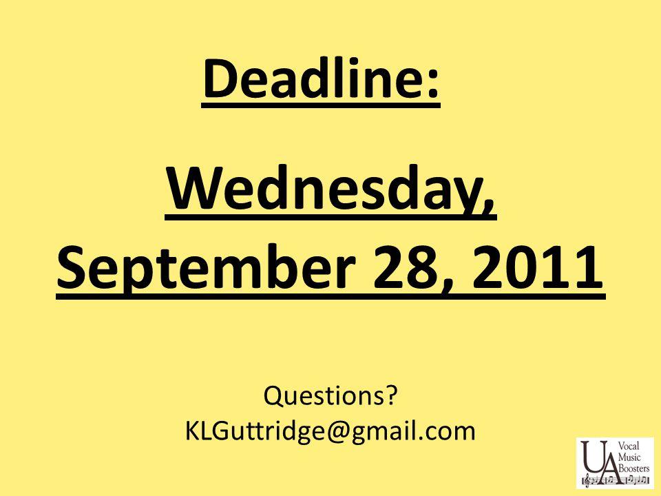 Wednesday, September 28, 2011 Deadline: Questions KLGuttridge@gmail.com