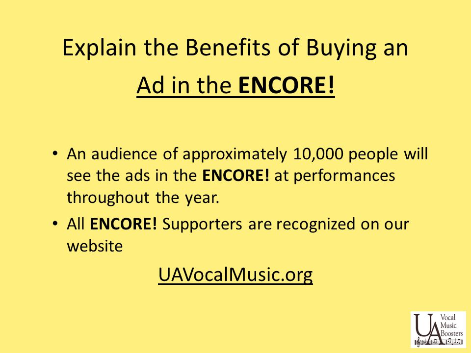 Explain the benefits of Advertising on the Website UAVMB Website Reaches: UA VOCAL MEMBERS YOUR FAMILIES OUR COMMUNITY 60 to 70% of Tickets are Sold Through the Website UAVocalMusic.org
