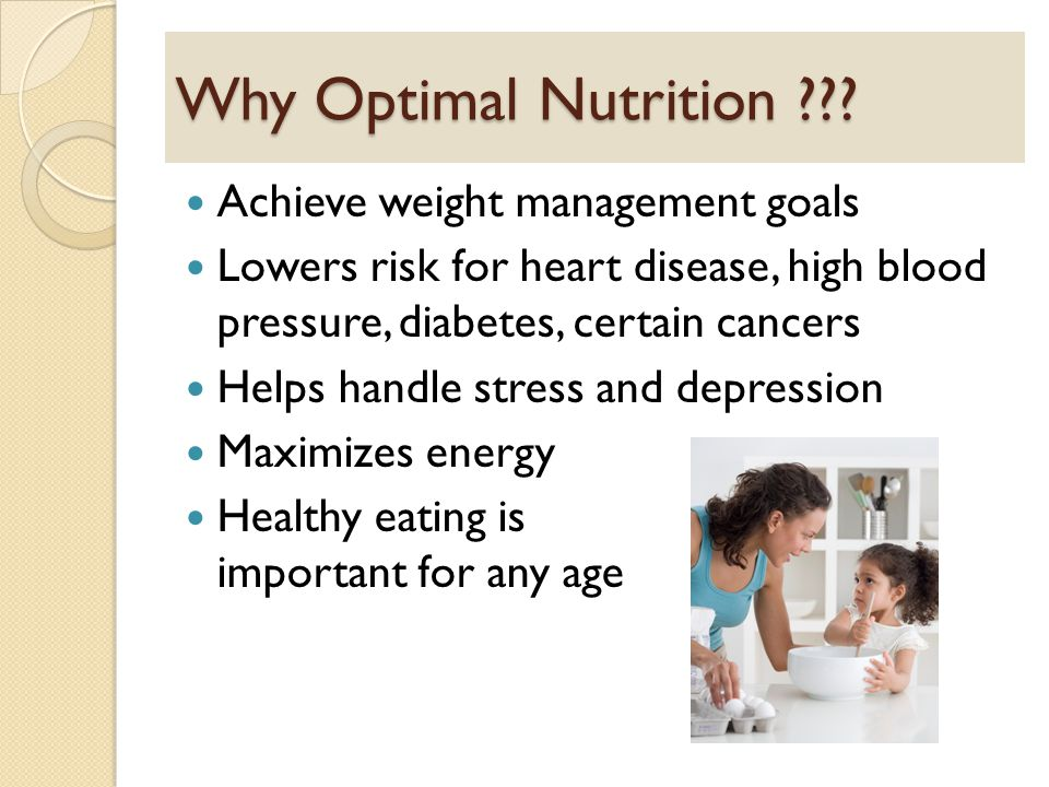 Why Optimal Nutrition .