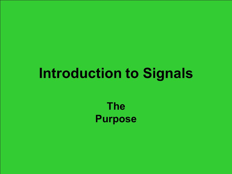 THE PURPOSE FOR USING SIGNALS COMMUNICATION YOU MUST COMMUNICATE WITH YOUR PARTNER/S