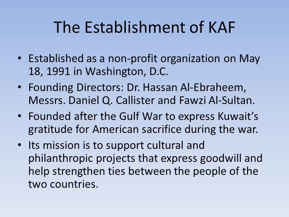 The Establishment of KAF Established as a non-profit organization on May 18, 1991 in Washington, D.C.