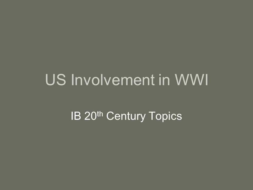 US Involvement in WWI IB 20 th Century Topics