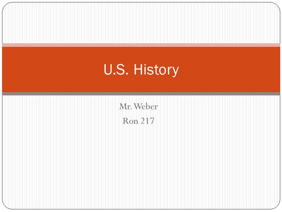 Mr. Weber Ron 217 U.S. History