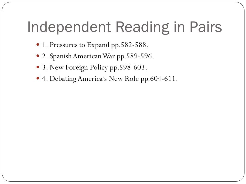 Independent Reading in Pairs 1. Pressures to Expand pp.582-588.