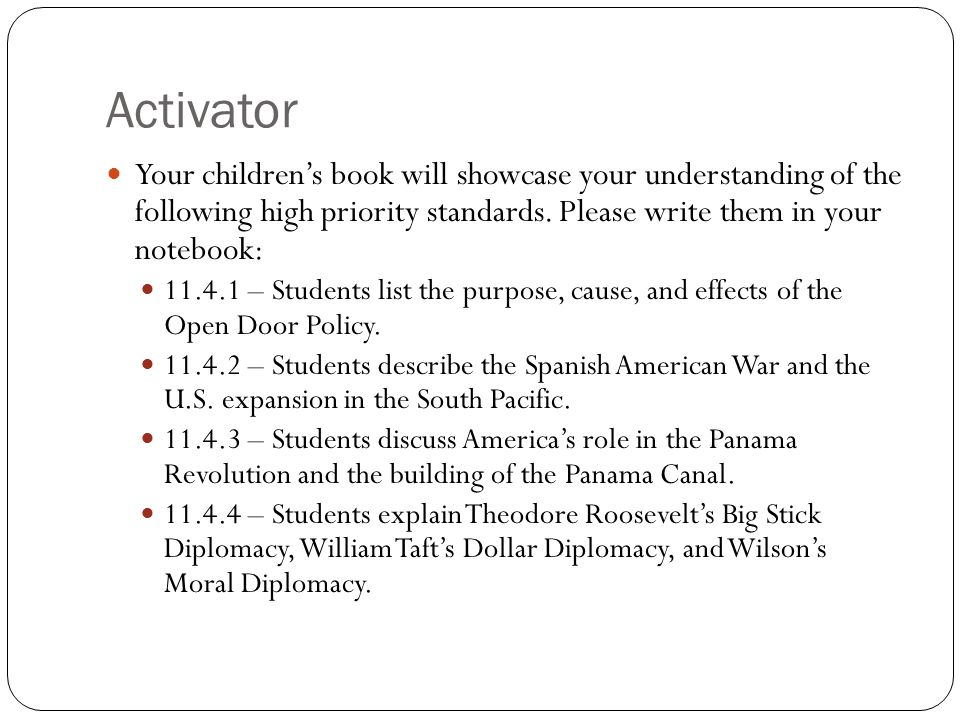 Activator Your children's book will showcase your understanding of the following high priority standards.