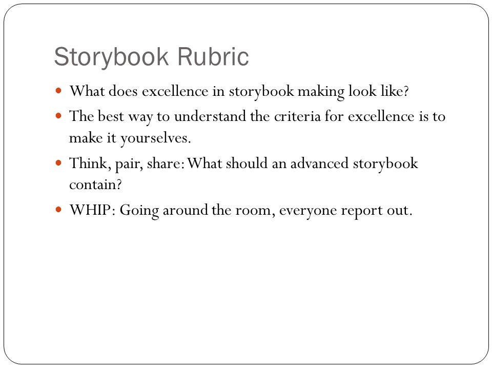 Storybook Rubric What does excellence in storybook making look like.