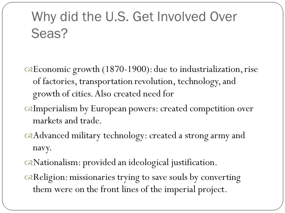 Why did the U.S. Get Involved Over Seas.