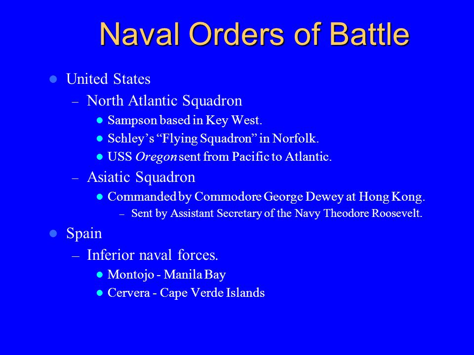 Naval Orders of Battle United States – North Atlantic Squadron Sampson based in Key West.