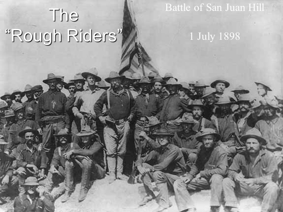 The Rough Riders Battle of San Juan Hill 1 July 1898