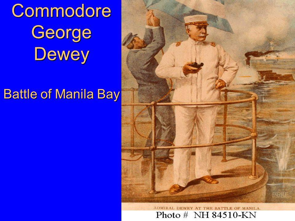 Commodore George Dewey Battle of Manila Bay