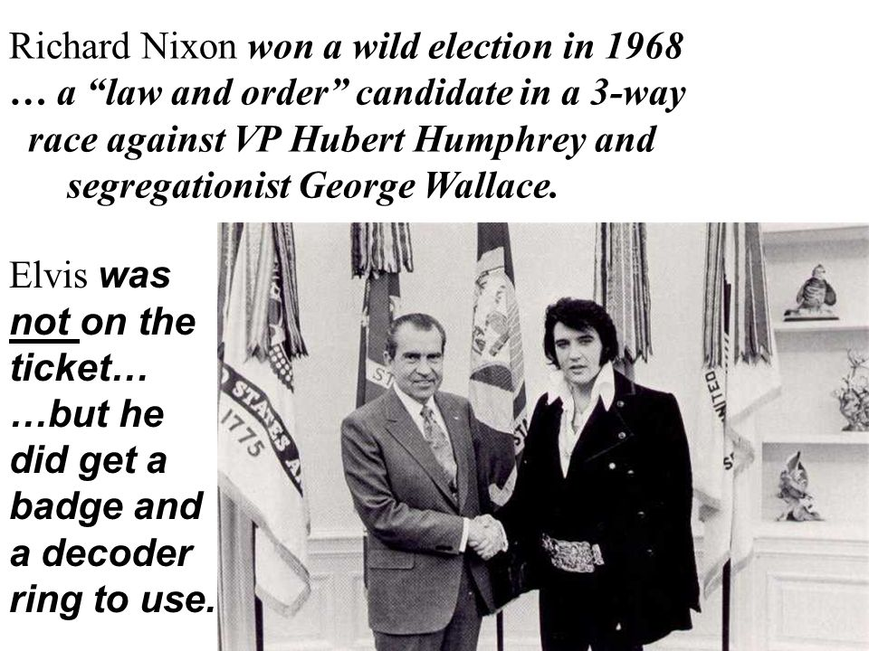 "Richard Nixon won a wild election in 1968 … a ""law and order"" candidate in a 3-way race against VP Hubert Humphrey and segregationist George Wallace."