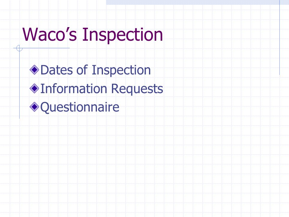 Waco's Inspection Dates of Inspection Information Requests Questionnaire
