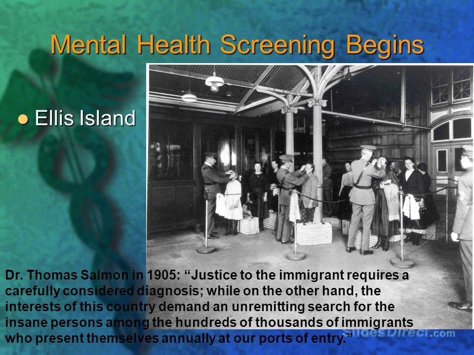 Mental Health Screening Begins Ellis Island Ellis Island Dr.