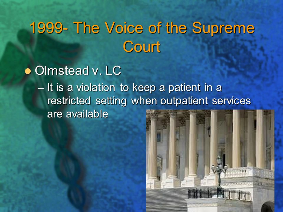 1999- The Voice of the Supreme Court Olmstead v.LC Olmstead v.