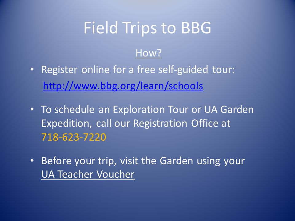 Field Trips to BBG How.