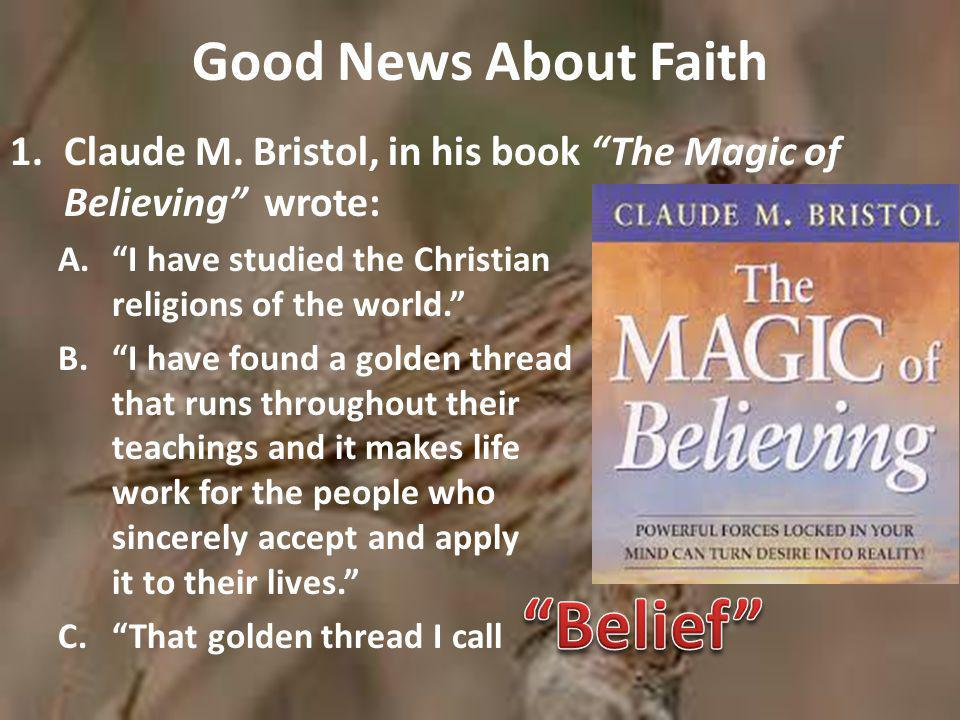 Good News About Faith 1.Claude M.