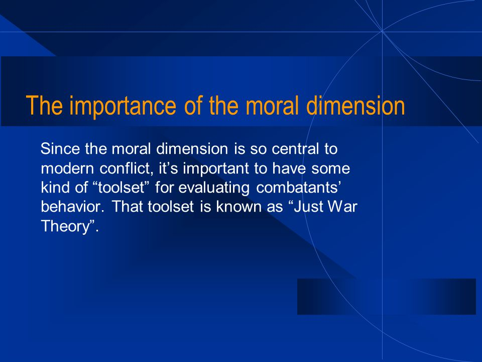 "The importance of the moral dimension Since the moral dimension is so central to modern conflict, it's important to have some kind of ""toolset"" for ev"