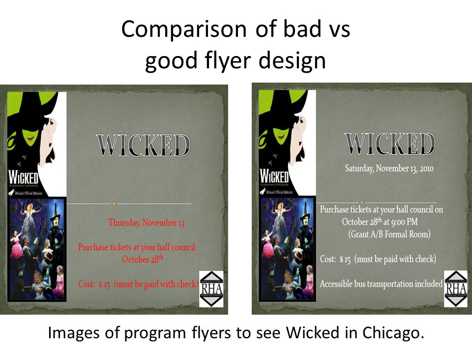 Comparison of bad vs good flyer design Images of program flyers to see Wicked in Chicago.