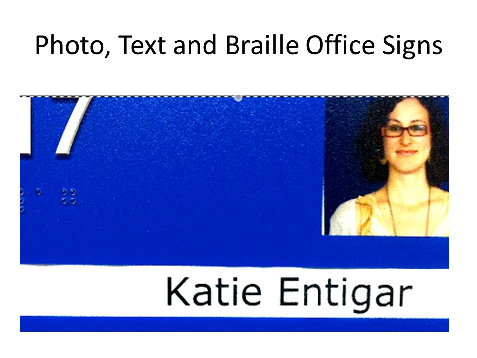 Photo, Text and Braille Office Signs